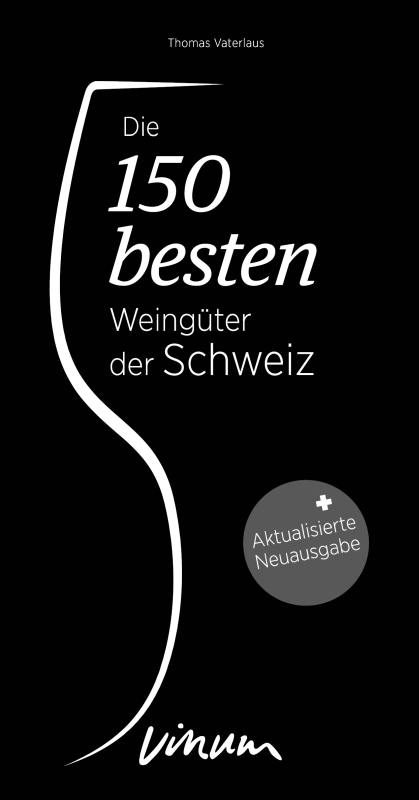 Die 150 besten Weingüter der Schweiz
